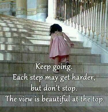keep-going-each-step-may-get-harder-but-dont-stop-the-vkeep goingiew-is-beautiful-from-the-top-quote-1